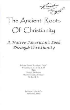 THE ANCIENT ROOTS OF CHRISTIANITY: A Native American's Look Through Christianity