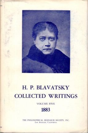COLLECTED WRITINGS VOLUME FIVE 1883. H. P. Blavatsky