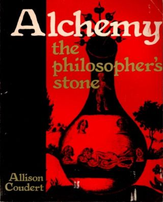 ALCHEMY: THE PHILOSOPHER'S STONE. Allison Coudert