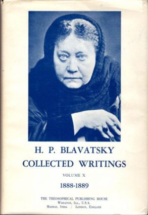 COLLECTED WRITINGS VOLUME X 1888 - 1989. H. P. Blavatsky