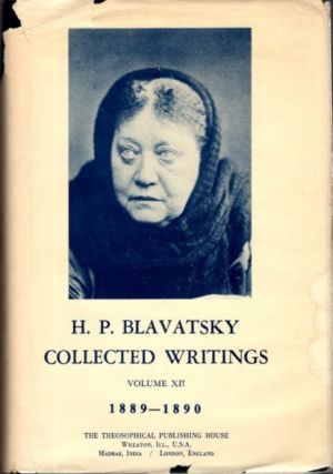 COLLECTED WRITINGS VOLUME XII 1989 - 1890. H. P. Blavatsky