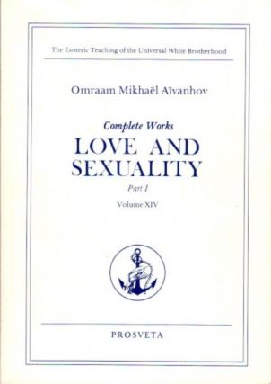 LOVE AND SEXUALITY; Part I. Omraam Mikhael Aivanhov