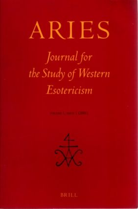 ARIES: JOURNAL FOR THE STUDY OF WESTERN ESOTERICISM; Volume 4, Number 2. Kyle A. Frasier, Andreas...