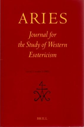 ARIES: JOURNAL FOR THE STUDY OF WESTERN ESOTERICISM; Volume 5, Number 2. Melanie Ohlenbach,...