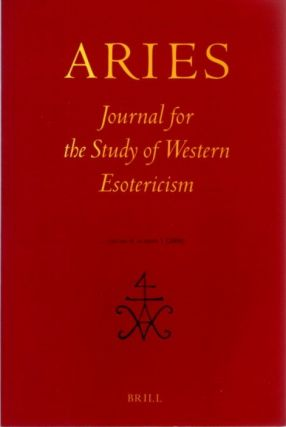 ARIES: JOURNAL FOR THE STUDY OF WESTERN ESOTERICISM; Volume 6, Number 1. Robert Collis, Aurelie...
