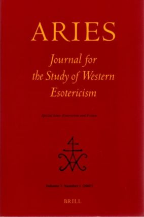 ARIES: JOURNAL FOR THE STUDY OF WESTERN ESOTERICISM; Volume 7, Number 1: Special Issue on...