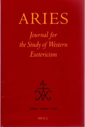 ARIES: JOURNAL FOR THE STUDY OF WESTERN ESOTERICISM; Volume 7, Number 2. Radek Chlup, Bendan...