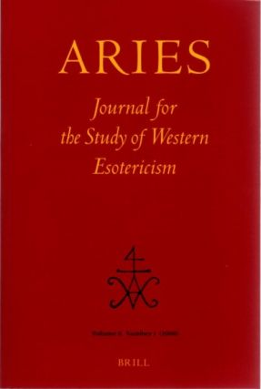 ARIES: JOURNAL FOR THE STUDY OF WESTERN ESOTERICISM; Volume 8, Number 1. Valery Rees, Glenn...