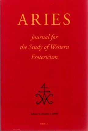 ARIES: JOURNAL FOR THE STUDY OF WESTERN ESOTERICISM; Volume 9, Number 2. Rene Grunder, Nicholas...