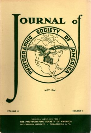 THE JOURNAL OF THE PHOTOGRAPHIC SOCIETY OF AMERICA VOL 10 NO 5 MAY, 1944. F. Quellmalz