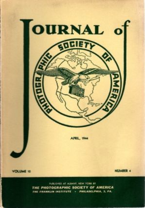 THE JOURNAL OF THE PHOTOGRAPHIC SOCIETY OF AMERICA VOL 10 NO 4 APRIL, 1944. F. Quellmalz
