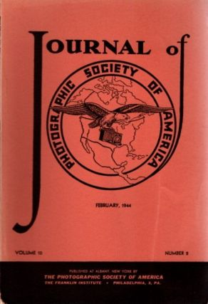 THE JOURNAL OF THE PHOTOGRAPHIC SOCIETY OF AMERICA VOL 10 NO 2 FEBRUARY, 1944. F. Quellmalz