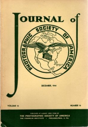 THE JOURNAL OF THE PHOTOGRAPHIC SOCIETY OF AMERICA VOL 10 NO 10 DECEMBER, 1944. F. Quellmalz