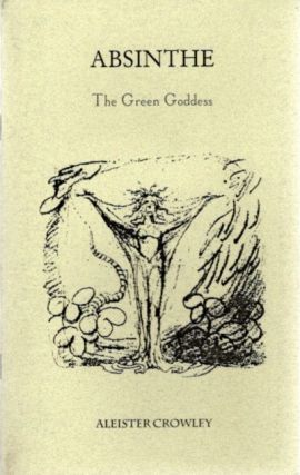 ABSINTHE; The Green Goddess. Aleister Crowley