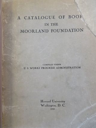 A CATALOGUE OF BOOKS IN THE MOORLAND FOUNDATION.