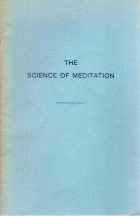 THE SCIENCE OF MEDITATION. Alice A. Bailey