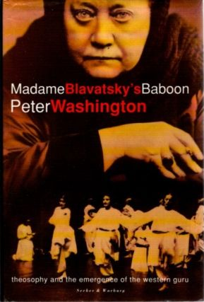 MADAME BLAVATSKY'S BABOON: A HISTORY OF THE MYSTICS, MEDIUMS, AND MISFITS WHO BROUGHT...