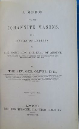 A MIRROR FOR THE JOHANNITE MASONS; in a Series of Letters to the Right Hon. The Earl of Aboyne....