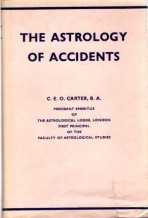 THE ASTROLOGY OF ACCIDENTS. Charles E. O. Carter