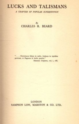 LUCKS AND TALISMANS; A Chapter of Popular Superstitions. Charles R. Beard