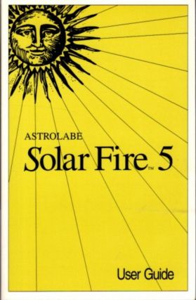 ASTROLABE SOLAR FIRE 5; User Guide. Astrolabe