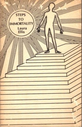 STEPS TO IMMORTALITY. Laura Ellis