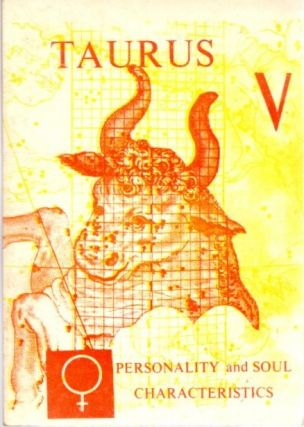 TAURUS; The Astrology of the Soul and Personality