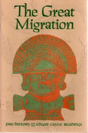 THE GREAT MIGRATION: EMERGENCE OF THE AMERICAS; A Story of the Childhood of Edgar Cayce. Vada F....
