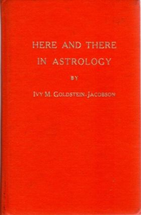 HERE AND THERE IN ASTROLOGY AND WHAT IS THE NATURE OF THIS EVENT. Ivy M. Goldstein-Jacobson