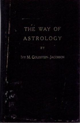 THE WAY OF ASTROLOGY. Ivy M. Goldstein-Jacobson