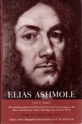 ELIAS ASHMOLE: HIS AUTOBIOGRAPHICAL AND HISTORICAL NOTES, HIS CORRESPONDENCE, AND OTHER...