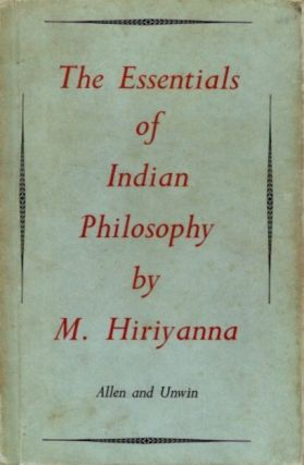 THE ESSENTIALS OF INDIAN PHILOSOPHY. M. Hiriyanna
