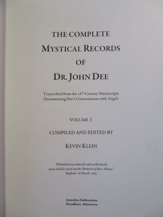 THE COMPLETE MYSTICAL RECORDS OF DR. JOHN DEE; Transcribed from the 16th-Century Manuscripts Documenting Dee's Conversations with Angels