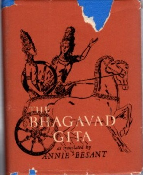 THE BHAGAVAD-GITA; The Lord's Song. Annie Besant