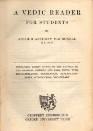 A VEDIC READER FOR STUDENTS. Arthur Anthony Macdonell