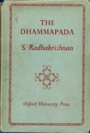 THE DHAMMAPADA. Buddha, S. Radakrishnan