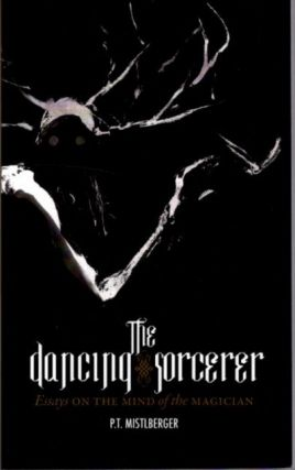 THE DANCING SORCERER. Mistlberger. P. T