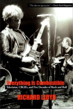 EVERYTHING IS COMBUSTIBLE; Television, CBGB's and Five Decades of Rock and Roll: The Memoirs of...