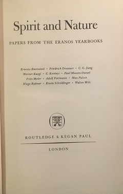 SPIRIT AND NATURE: PAPERS FROM THE ERANOS YEARBOOKS, VOLUME 1.