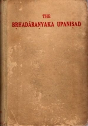 THE BRHADARANYAKA UPANISAD