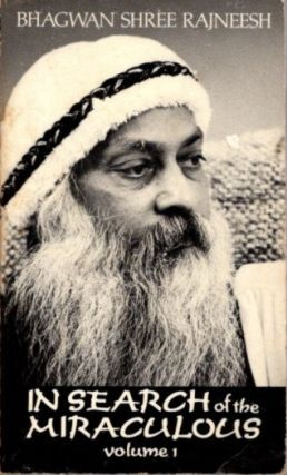IN SEARCH OF THE MIRACULOUS. Osho, Rajneesh
