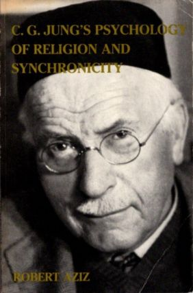 C. G. JUNG'S PSYCHOLOGY OF RELIGION AND SYNCHRONICITY. Robert Aziz