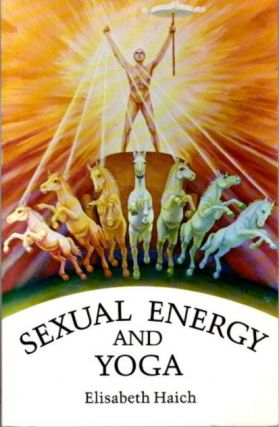 SEXUAL ENERGY AND YOGA. Elisabeth Haich