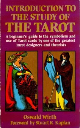INTRODUCTION TO THE STUDY OF THE TAROT; A Beginner's Guide To The Symbolisma nd Use of Tarot...