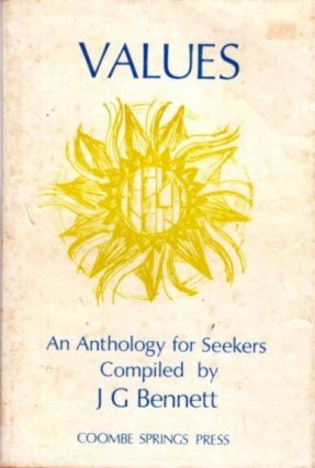 VALUES: AN ANTHOLOGY FOR SEEKERS COMPILED BY J.G. BENNETT. J. G. Bennett