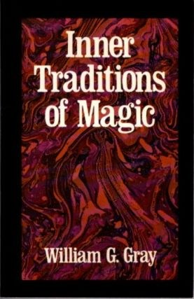 INNER TRADITIONS OF MAGIC. William G. Gray