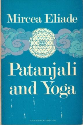 PATANJALI AND YOGA. Mircea Eliade