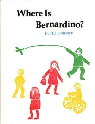 WHERE IS BERNARDINO? A. L. Staveley