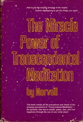 THE MIRACLE POWER OF TRANSCENDENTAL MEDITATION. Norvell