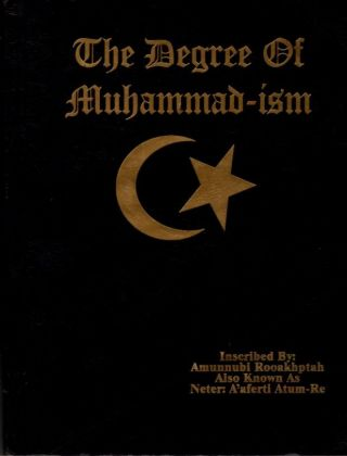 THE DEGREE OF MUHAMMAD-ISM. Malachi D. York, pseud. Amunnubi Rooarkhptah